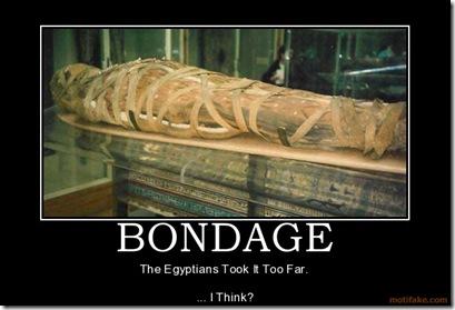 bondage-bondage-mummies-egypt-demotivational-poster-1266214881