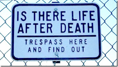 is-there-life-after-death-funny-sign